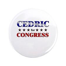 """CEDRIC for congress 3.5"""" Button"""