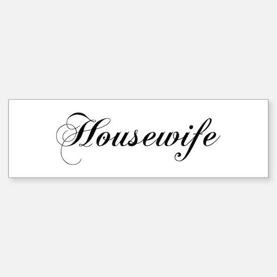 Housewife Bumper Bumper Bumper Sticker