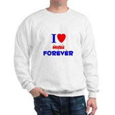 I Love Miah Forever - Sweater