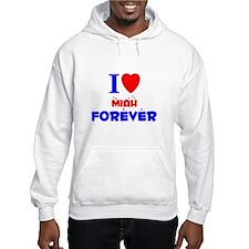 I Love Miah Forever - Hoodie Sweatshirt