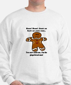 GINGERBREAD MAN! Sweatshirt