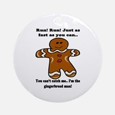 GINGERBREAD MAN! Ornament (Round)