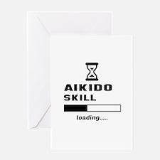 Aikido Skill Loading..... Greeting Card