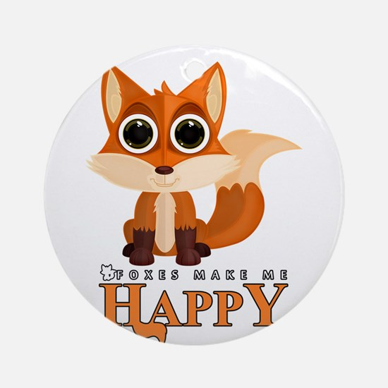 Foxes Make Me Happy Round Ornament