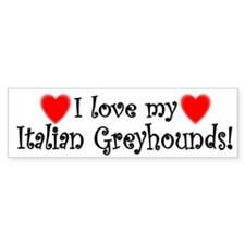 I Love My Italian Greyhounds Bumper Bumper Sticker