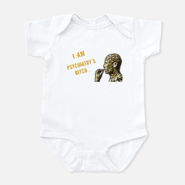 Psychiatry's Bitch Infant Bodysuit