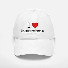 I Love FAHRENHEITS Baseball Baseball Cap