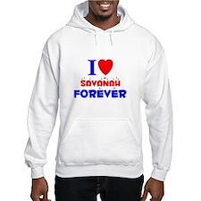 I Love Savanah Forever - Hoodie Sweatshirt