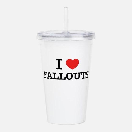 I Love FALLOUTS Acrylic Double-wall Tumbler