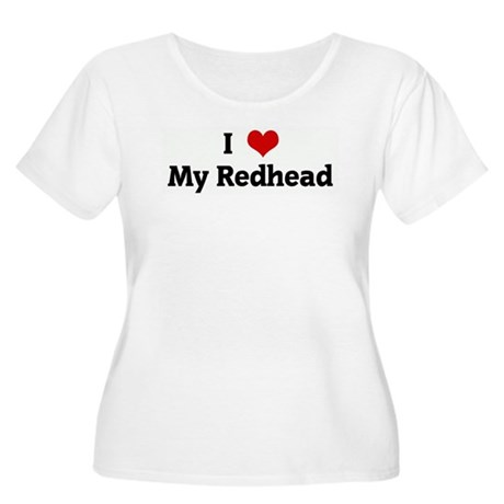 I Love My Redhead Women's Plus Size Scoop Neck T-S