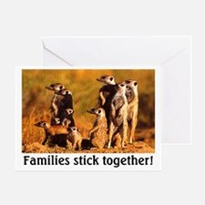 FAMILIES STICK TOGETHER Greeting Card
