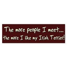 The More People Irish Terrier Bumper Bumper Sticker