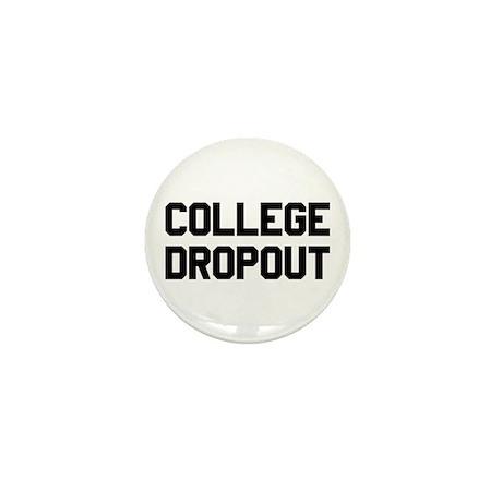 College Dropout Mini Button