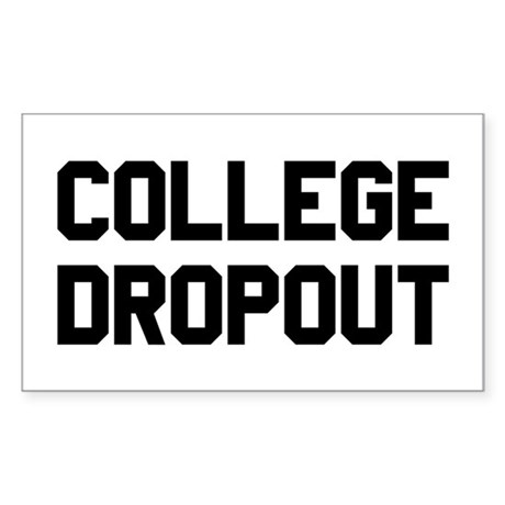 College Dropout Rectangle Sticker