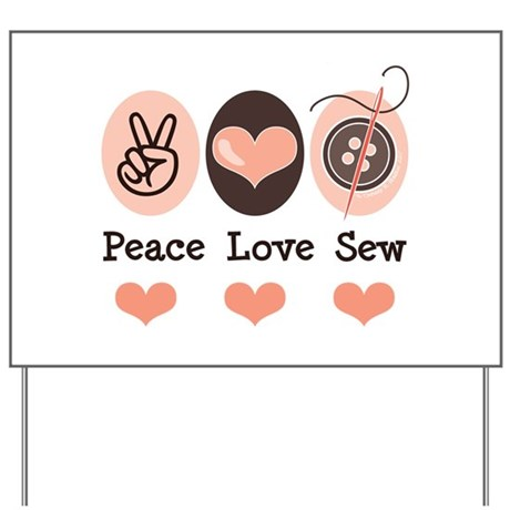 Peace Love Sew Sewing Yard Sign