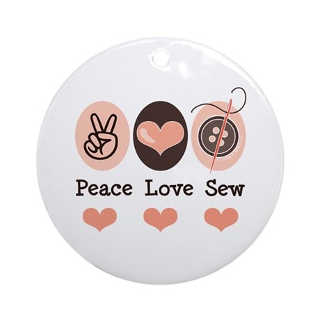 Peace Love Sew Sewing Ornament (Round)
