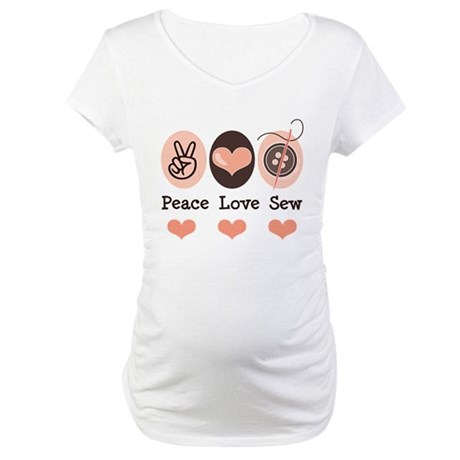 Peace Love Sew Sewing Maternity T-Shirt