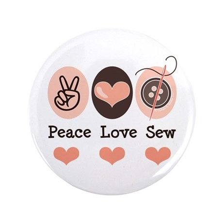 """Peace Love Sew Sewing 3.5"""" Button"""