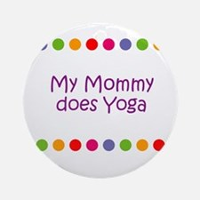 My Mommy does Yoga Ornament (Round)