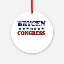 BRYCEN for congress Ornament (Round)