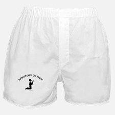 REMEMBER TO PRAY Boxer Shorts