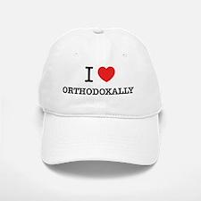 I Love ORTHODOXALLY Baseball Baseball Cap