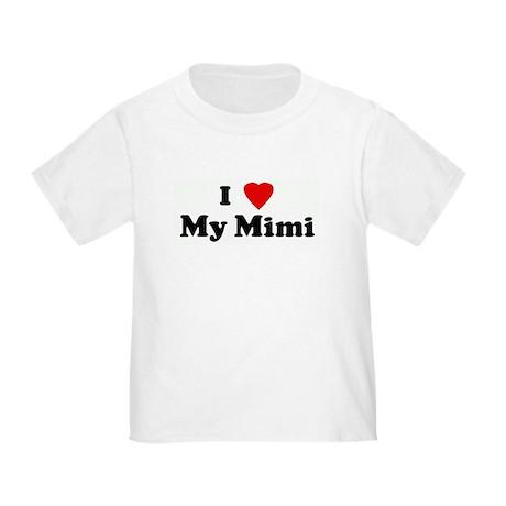 I Love My Mimi Toddler T-Shirt