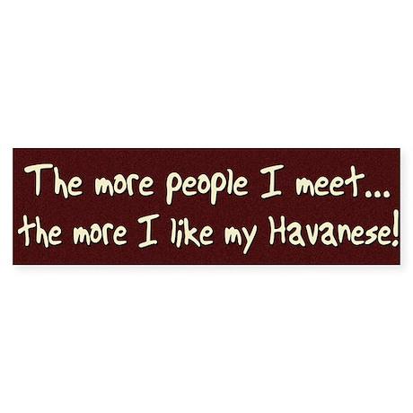 The More People Havanese Bumper Sticker