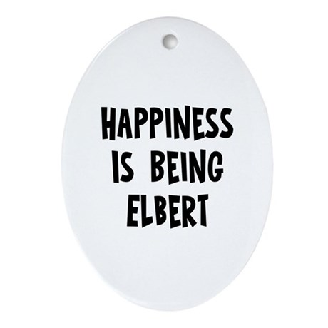 Happiness is being Elbert Oval Ornament