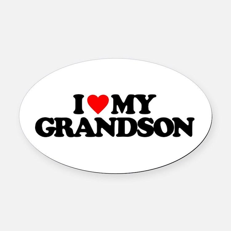 I LOVE MY GRANDSON Oval Car Magnet