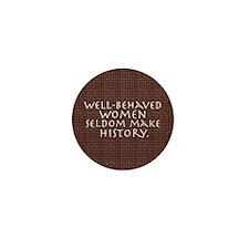 """Well-behaved women"" Mini Button (10 pack)"