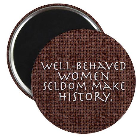 """Well-behaved women"" 2.25"" Magnet (100 pack)"