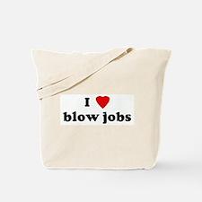 I Love blow jobs Tote Bag