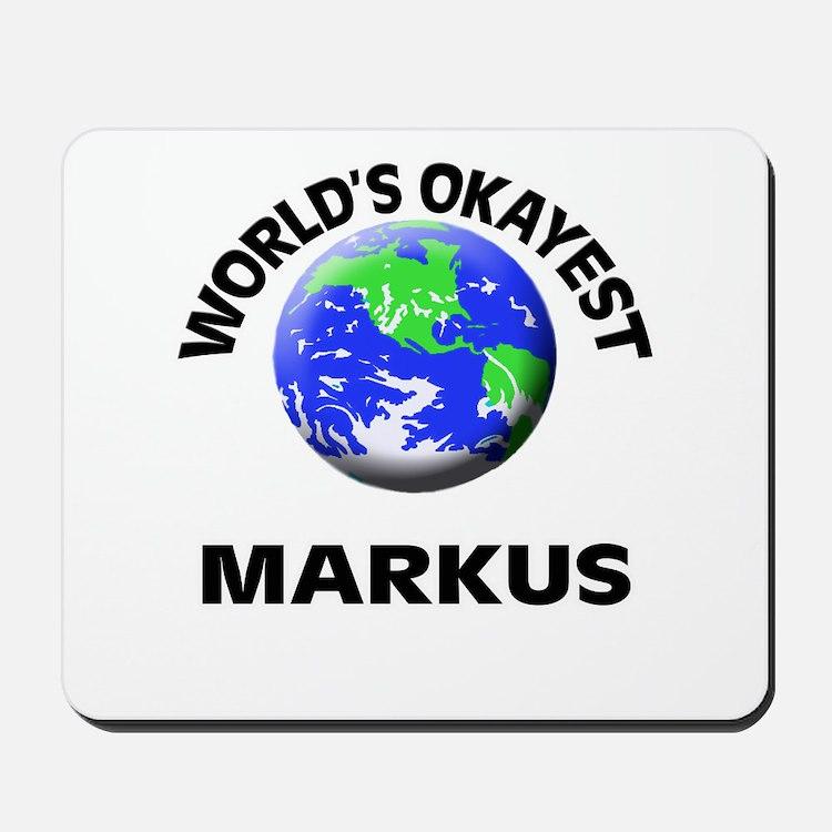 World's Okayest Markus Mousepad