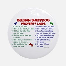 Belgian Sheepdog Property Laws 2 Ornament (Round)