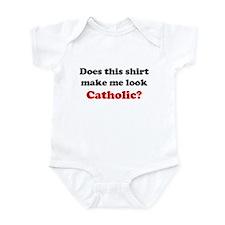 Make Me Look Catholic Infant Bodysuit
