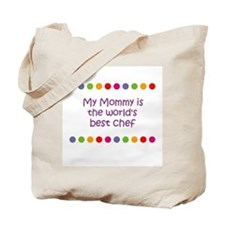 My Mommy is the world's best  Tote Bag