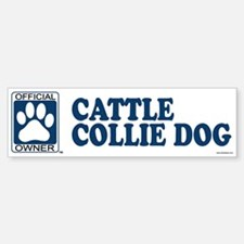 CATTLE COLLIE DOG Bumper Bumper Bumper Sticker