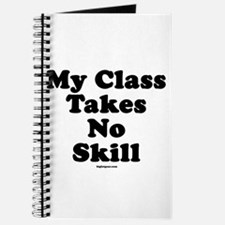 My Class Takes No Skill Journal