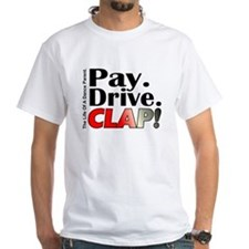 Pay, Drive, Clap - Dance Parent Shirt