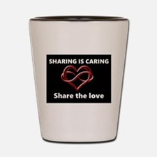 Sharing is caring Shot Glass