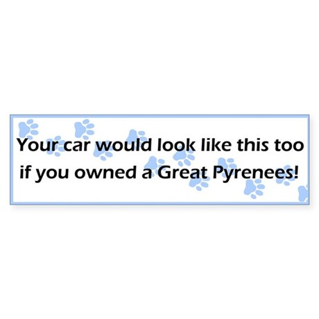 Your Car Great Pyrenees Bumper Sticker