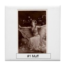 Best Muff in the House Tile Coaster