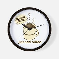 Instant Human - Just Add Coffee Wall Clock