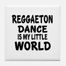 Reggaeton Is My Little World Tile Coaster