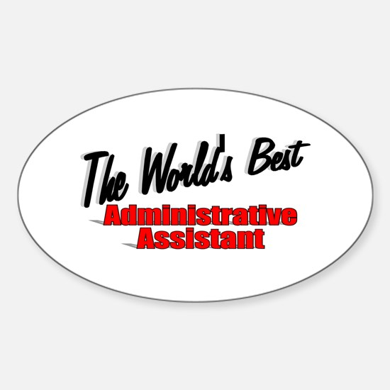 """""""The World's Best Administrative Assistant"""" Sticke"""
