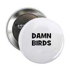 """Damn Birds 2.25"""" Button"""