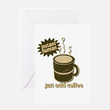 Instant Human - Just Add Coffee Greeting Card