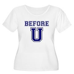 Before U T-Shirt