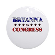 BRYANNA for congress Ornament (Round)